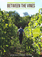Between the Vines (Anglais), Burgundy's greatest winemakers share their stories, dreams and secrets