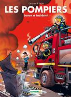 Les Pompiers - tome 10 - Lance à incident, Volume 10, Lance à incident !