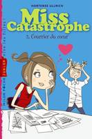 Miss catastrophe, T.2 : Courrier du c ur