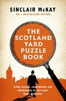 The Scotland Yard Puzzle Book, Crime Scenes, Conundrums and Whodunnits to test your inner detective
