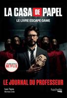 La casa de papel / escape book, Le Journal du Professeur