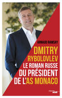 Dmitry Rybolovev, Le roman russe de l'AS Monaco