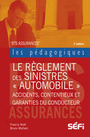 Le règlement des sinistres automobiles, Accidents, contentieux et garanties du conducteur