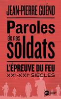 Paroles de nos soldats, L'EPREUVE DU FEU XXE XXIE SIECLE