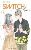 Switch Me On - tome 3