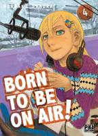 Born to be on air !, 4, Born to be on air! T04