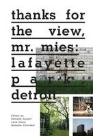 THANKS FOR THE VIEW, MR. MIES: LAFAYETTE PARK, DETROIT /ANGLAIS