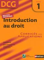 DCG, 1, Introduction au droit épreuve 1. Corrigés des applications, corrigés des applications
