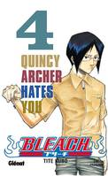 4, Bleach, Quincy Archer hates you
