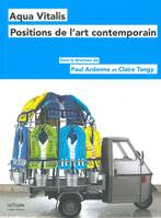 Aqua vitalis / positions de l'art contemporain, positions de l'art contemporain