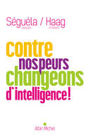 Contre nos peurs, changeons d'intelligence !