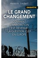Le Grand Changement, Comment l'immigration est devenue la question clé en Europe