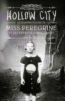 Miss Peregrine et les enfants particuliers, 2, Tome 2 : Hollow city, Hollow city