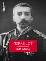 Pierre Loti, Biographie critique