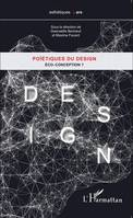 Poïétiques du design, Éco-conception ?