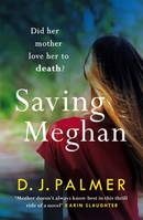 Saving Meghan, the chilling thriller about Munchausen's by proxy syndrome...