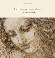 LEONARDO DA VINCI: A CLOSER LOOK /ANGLAIS
