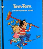 1, Tom-Tom et Nana, Tom-Tom et l'impossible Nana