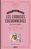 Les exquises cochonneries