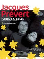 JACQUES PREVERT PARIS LA BELLE (JEUNESSE, le catalogue jeunesse