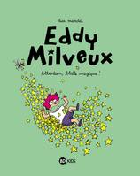 Eddy Milveux, 1, Attention, blatte magique !