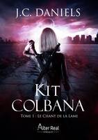 Le Chant de la Lame, Kit Colbana, T1