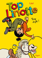 1, TOP LINOTTE - TOME 1 - TROP STYLE ! (REEDITION)