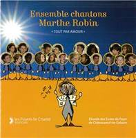 CD ENSEMBLE CHANTONS MARTHE ROBIN