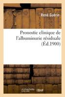 Pronostic clinique de l'albuminurie résiduale