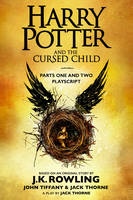 Harry Potter and the Cursed Child - Parts One and Two, The Official Playscript of the Original West End Production