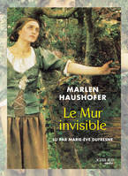 Le Mur invisible (LIVRE AUDIO. PVC 21 E)