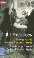 Bilingue français-anglais : L'étrange cas du docteur Jekyll et de Mr Hyde, The strange case of Dr Jekyll and Mr Hyde