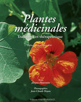 PLANTES MEDICINALES, TRADITIONS ET THERAPEUTIQUE, traditions et thérapeutique