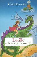 Lucille et les dragons sourds - Carina ROZENFELD
