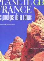 PLANETE FRANCE : LES PRODIGES DE LA NATURE - GEO, les prodiges de la nature