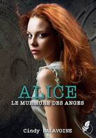 Alice - Tome 1, Le murmure des anges