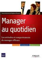 Manager au quotidien / les attitudes et comportements du manager efficace, les attitudes et comportements du manager efficace