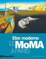 Etre moderne / le MoMA à Paris : fondation Louis Vuitton