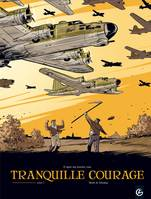 Tome 2, Tranquille courage - volume 2