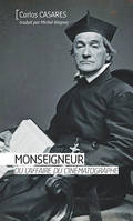 MONSEIGNEUR OU L'AFFAIRE DU CINEMATOGRAPHE