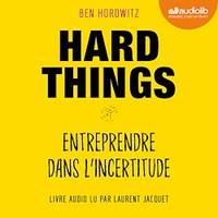 Hard Things, entreprendre dans l'incertitude