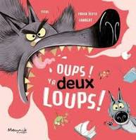 Oups ! Y a deux loups !
