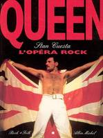 Queen, L'opéra rock