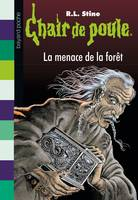 Chair de poule , Tome 33, La menace de la forêt