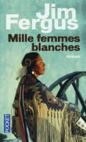Mille femmes blanches / les carnets de May Dodd