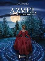 Azmel - Tome 3, Ancrage