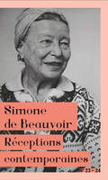 Simone de Beauvoir, Réceptions contemporaines