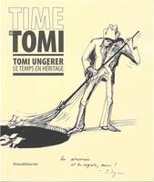 Time is Tomi, Tomi ungerer, le temps en héritage