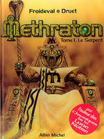 Methraton., 1, Le Serpent