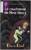 Week-end d'enfer., 3, LE CAUCHEMAR DE MME HENRY